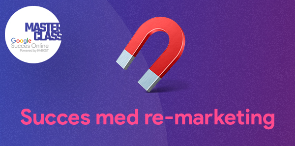 MasterClass: Succes med Re-marketing